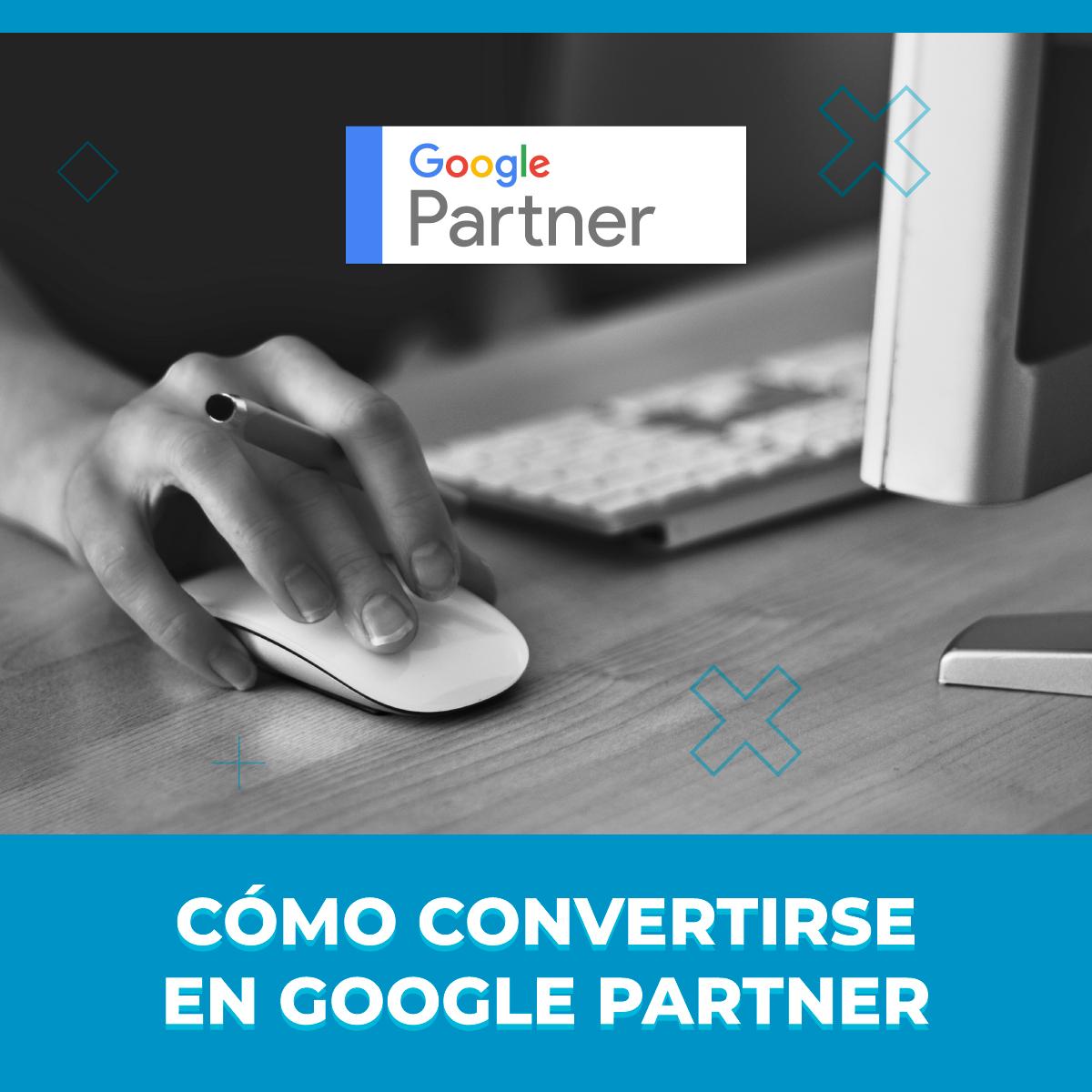 Cómo convertirse en Google Partner