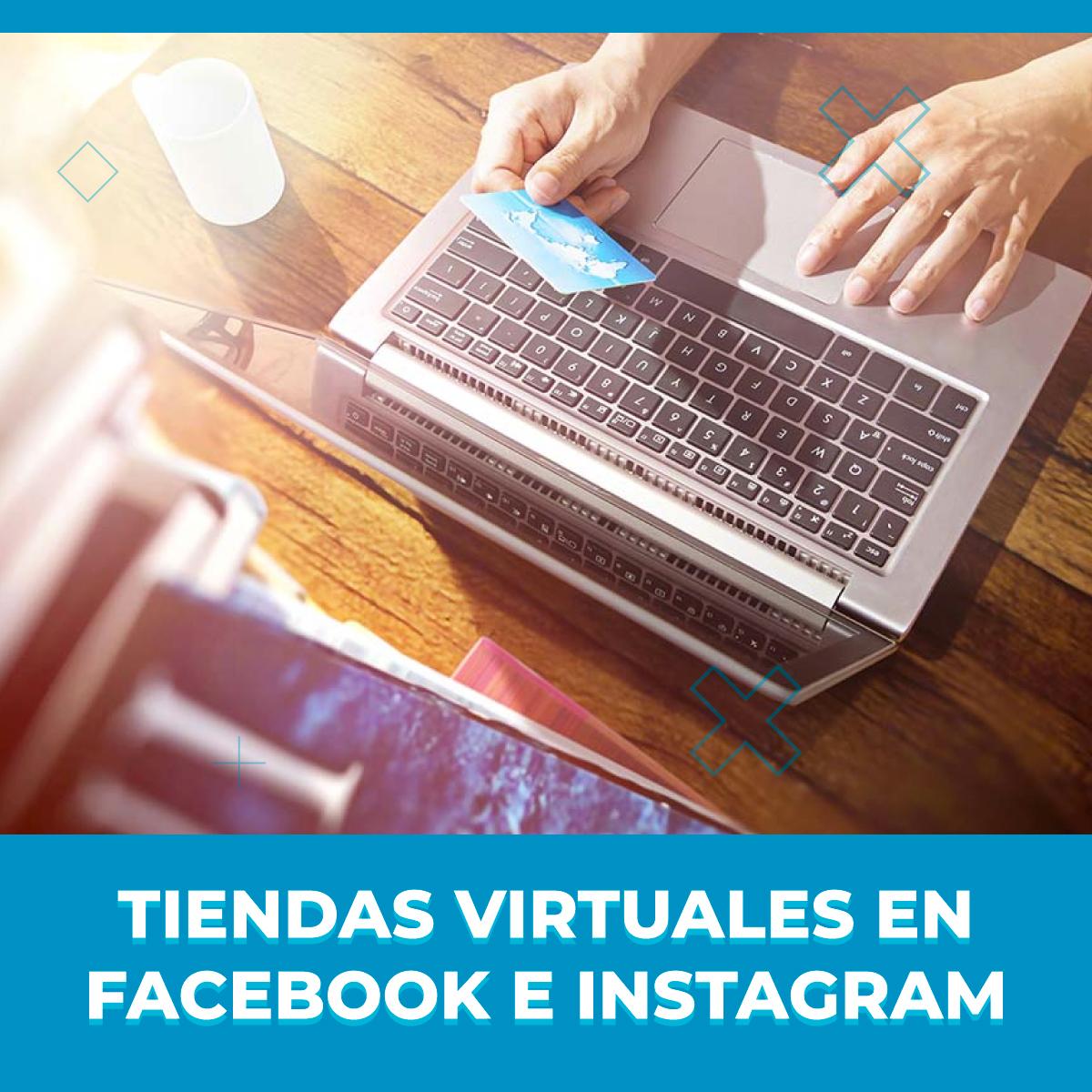 Cómo crear una Tienda Virtual en Facebook y en Instagram