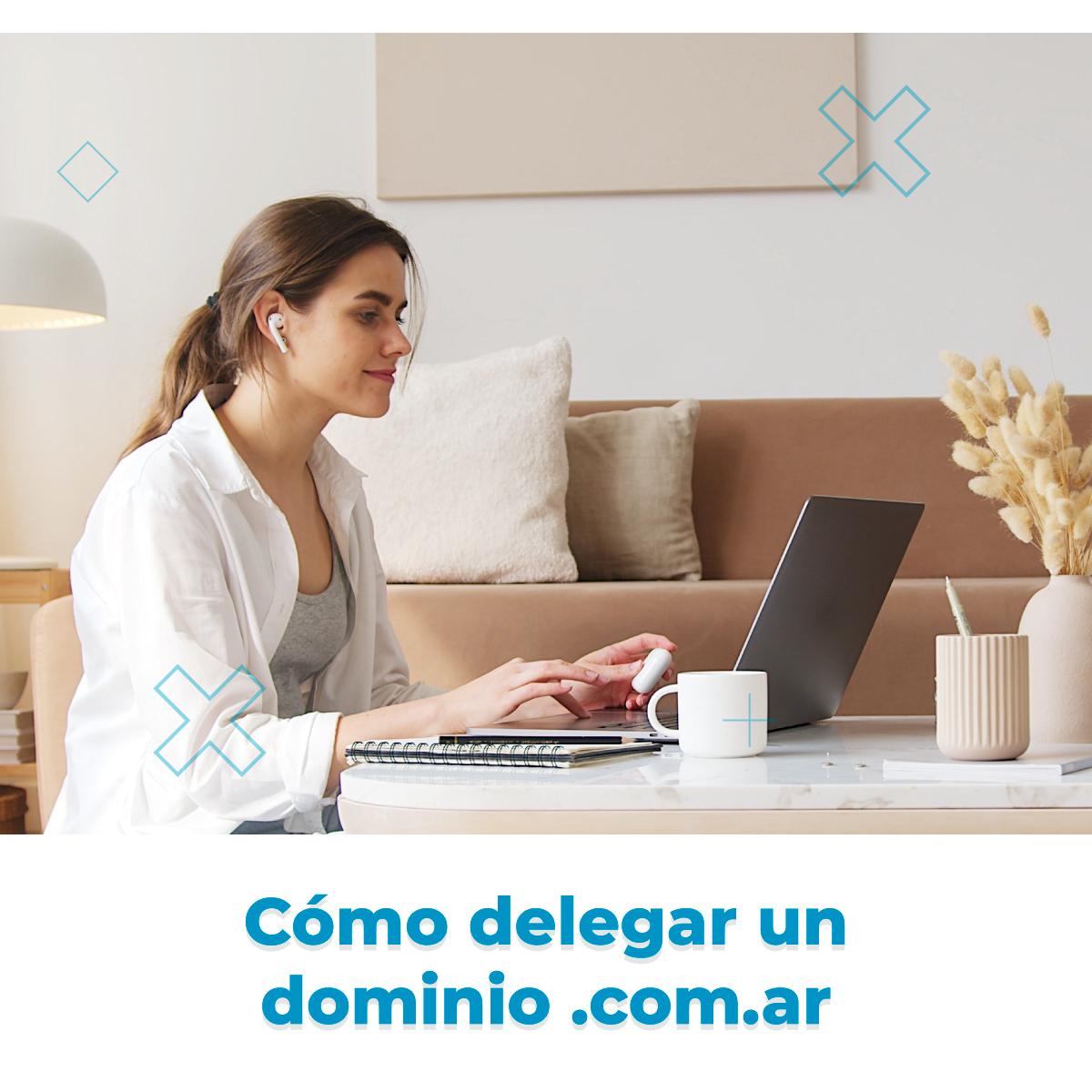 Cómo hacer la delegación de dominio .COM.AR